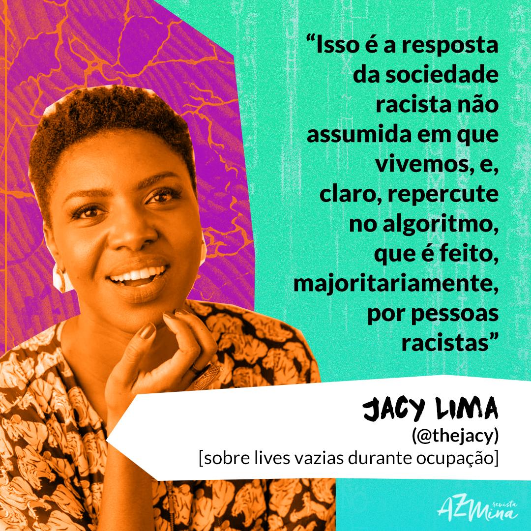 """Fotografia de Jacy Lima seguida do comentário feito por ela: """"Isso é a resposta da sociedade racista não assumida em que vivemos, e, claro,  repercute no algoritmo, que é feito, majoritariamente, por pessoas racistas"""""""